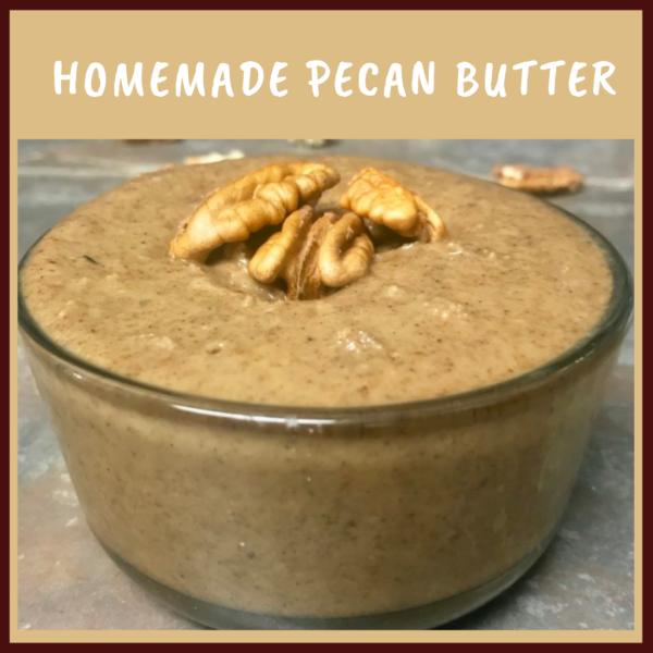 homemade pecan butter